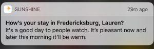 """Sunshine"""" Enjoying your stay in Fredericksburg, Lauren?"""